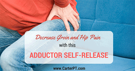 Decrease Groin Pain and Hip Pain with this Adductor Self-Release